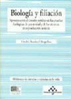biologia y filiacion: aproximacion al estudio juridico de las pru ebas biologicas de paternidad y de las tecnicas de reproduccion asistida-cristobal francisco fabrega ruiz-9788481518146