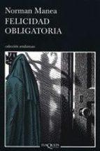 felicidad obligatoria norman manea 9788483103746