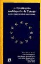 la constitucion destituyente de europa: razones para otro debate constitucional-9788483192146