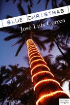 blue christmas (serie ricardo blanco 6) jose luis correa 9788484288046