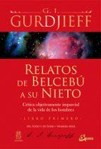 relatos de belcebu a su nieto (t.1)-george ivanovich gurdjieff-9788484453246
