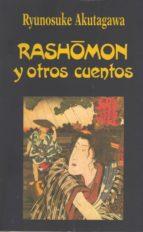 El libro de Rashomon y otros cuentos (4ª ed.) autor RYUNOSUKE AKUTAGAWA DOC!
