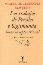 trabajos de persiles y sigismunda, historia septentrional-miguel de cervantes saavedra-9788490020746