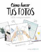 cómo hacer tus fotos 100% instagrameables sara birds 9788490438046