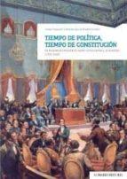 tiempo de politica, tiempo de constitucion. la monarquia hispanic a entre la revolucion y la reaccion (1780-1840)-encarna garcia monerris-9788490456446
