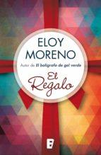 el regalo (ebook) eloy moreno olaria 9788490691946