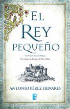 el rey pequeño (ebook)-antonio perez henares-9788490694046