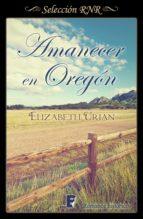 amanecer en oregón (ebook)-elizabeth urian-9788490697146