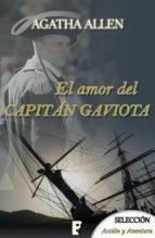 el amor del capitán gaviota (ebook)-agatha allen-9788490698846