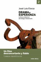 drama y esperanza - ii (lectura existencial del antiguo testamento) (ebook)-josé luis elorza ugarte-9788490732946