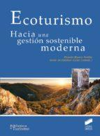 ecoturismo: hacia una gestion sostenible moderna-ricardo blanco portillo-9788490772546