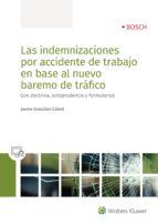 las indemnizaciones por accidente de trabajo en base al nuevo bar emo de  trafico-jaume gonzalez calvet-9788490902646