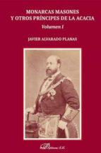monarcas masones y otros principes de la acacia (2 vols.) javier alvarado planas 9788491480846