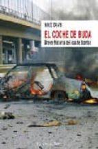 el coche de buda:_breve historia del coche bomba (el viejo topo) mike davis 9788492616046