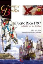 puerto rico 1797: la batalla por las antillas (guerreros y batall as) ruben saez abad 9788492714346