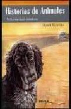 historias de animales: vivencias reales raul merida 9788493265946