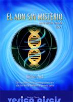 el adn sin misterio: libro 1: guia practica de reprogramacion de las trece helices al punto cero kishori aird 9788493323646