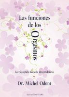 las funciones de los orgasmos michel odent 9788493623746