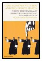 jueces pero parciales-carlos jimenez villarejo-antonio doñate martin-9788493986346