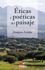 eticas y poeticas del paisaje joaquin araujo 9788494044946