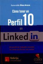 como tener un perfil 10 en linkedin-esmeralda diaz-aroca-9788494118746