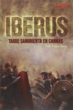 iberus: tarde sangrienta en cannas-pablo incausa garcia-9788494476846