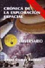 cronicas de la exploracion espacial (2ª ed.)-angel gomez roldan-9788495495846
