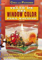velas de gel con motivos de window color para navidad (crea con p atrones) maria eigi 9788495873446