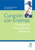 curacion con enzimas: principios de enzimoterapia sistemica karl ransberguer sven neu 9788496079946