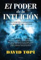 el poder de la intuicion: el mecanismo de la sincronicidad, una r espuesta del universo david topi 9788496632646
