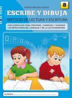 escribe y dibuja 8: metodo de lectura y escritura andres mendez garcia 9788497007146