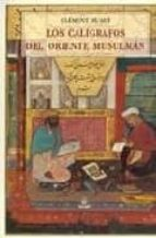 los caligrafos del oriente musulman clement huart 9788497163446