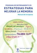 programa de entrenamiento en estrategias para mejorar la memoria. manual del terapeuta maria luisa delgado losada 9788497274746