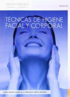 tecnicas de higiene facial y corporal maria amparo badia vila enriqueta garcia miranda 9788497325646