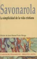 la simplicidad de la vida cristiana girolamo savonarola 9788497422246