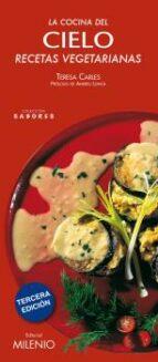 cocina del cielo: recetas vegetarianas-teresa carles-9788497430746