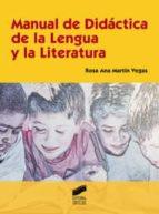 manual de didactica de la lengua y la literatura rosa ana martin vegas 9788497566346