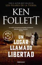 un lugar llamado libertad-ken follett-9788497593946
