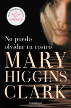 no puedo olvidar tu rostro mary higgins clark 9788497595346