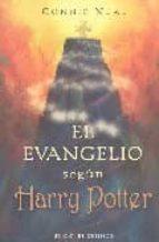 el evangelio segun harry potter : la espiritualidad en las aventu ras del buscador mas famoso del mundo conne neal 9788497773546