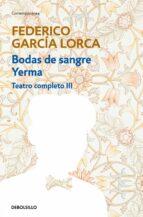 teatro completo (t. iii): bodas de sangre; yerma federico garcia lorca 9788497933346