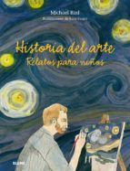 historia del arte: relatos para niños michael bird kate evans 9788498019346