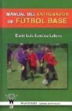 manual del entrenador de futbol base david luis sanchez latorre 9788498230246