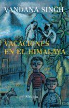 El libro de Vacaciones en el himalaya autor VANDANA SINGH EPUB!