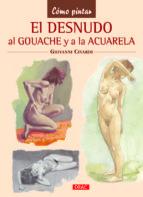 el desnudo al gouache y a la acuarela-giovanni civardi-9788498743746