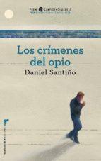 los crimenes del opio (premio l h confidencial 2015) daniel santiño perez 9788499189246