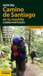 el camino de santiago en tu mochila. camino portugués anton pombo rodriguez 9788499359946
