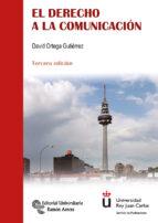 el derecho a la comunicacion: un analisis juridico-periodistico (3ª ed.)-david ortega gutierrez-9788499612546