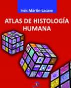 atlas de histologia humana ines martin lacave 9788499696546