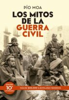 los mitos de la guerra civil (ed. 10º aniversario) pio moa 9788499709246